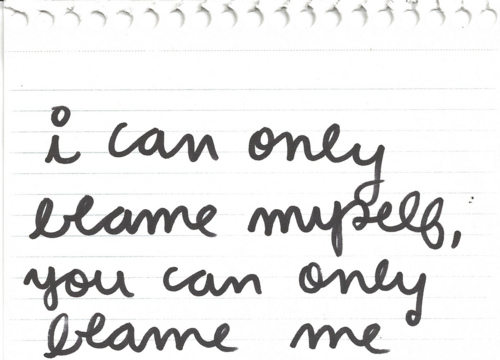 Blame Me For Everything Thats Gone Wrong Best Quotes About Life